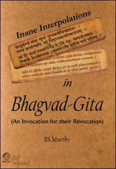 Book cover: Inane Interpolations In Bhagvad-Gita