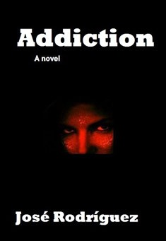 Addiction by Jose Rodriguez