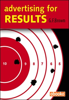 Advertising for Results by G.F. Brown