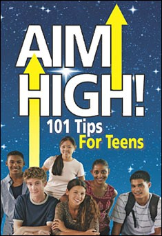 Aim High! 101 Tips for Teens by Brad Berger