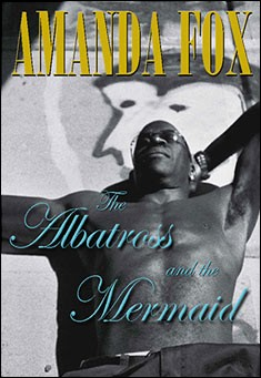 The Albatross and the Mermaid by Amanda Fox