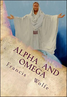 Alpha and Omega by Francis Wolfe