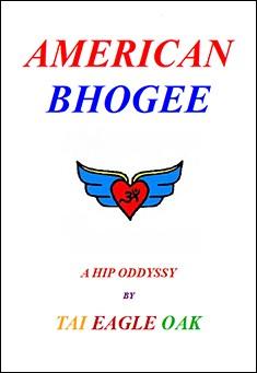American Bhogee: A Hip Oddyssy by Tai Eagle Oak