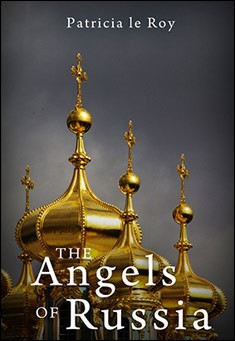 The Angels of Russia By Patricia le Roy