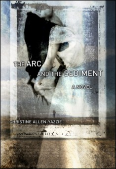 Book cover: The Arc and the Sediment