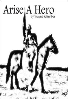 Arise A Hero by Wayne Schreiber