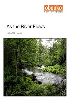 As the River Flows by Gilbert Beeraj