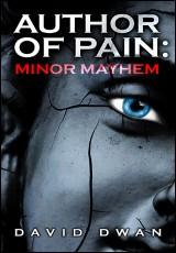 author-of-pain-minor-mayhem-david-dwan