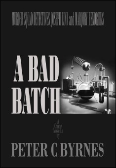 A Bad Batch By Peter C Byrnes.