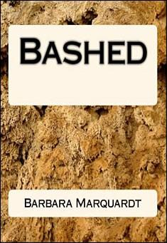 Bashed by Barbara Marquardt
