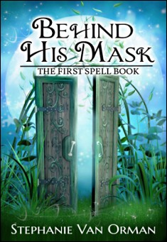 Book cover: Behind His Mask: The First Spell Book
