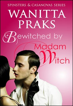 Bewitched by Madam Witch - Wanitta Praks