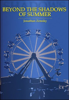 Beyond the Shadows of Summer by Jonathan Zemsky