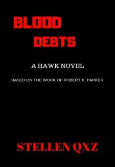 Book cover: Blood Debts. By Stellen Qxz