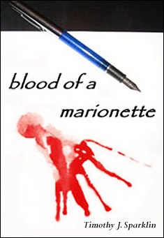 Blood of a Marionette by Timothy J. Sparklin
