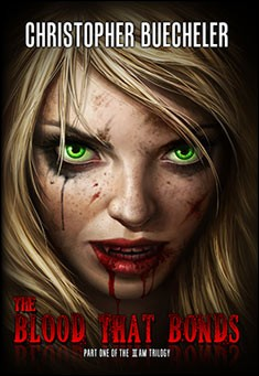 The Blood That Bonds by Christopher Buecheler