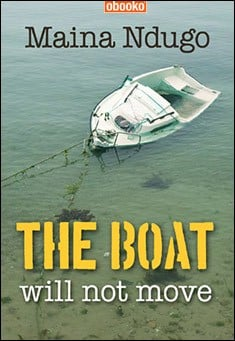 The boat will not move by Maina Ndugo