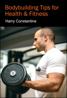 Book cover: free ebook - Body Building Tips for Health & Fitness