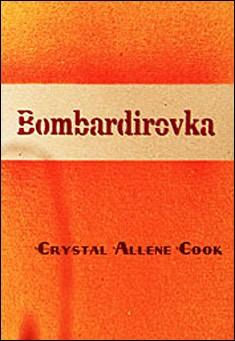 Bombardirovka by Crystal Allene Cook