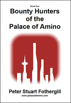 Bounty Hunters of the Palace of Amino by Peter Stuart Fothergill