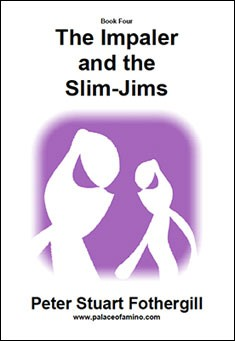 The Impaler and the Slim-Jims by Peter Stuart Fothergil