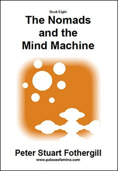 The Nomads and the Mind Machine by Peter Stuart Fothergill