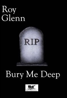 Bury Me Deep by Roy Glenn