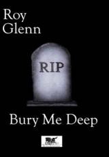 bury-me-deep-roy-glenn