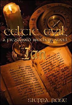 Celtic Evil: A Fitzgerald Brothers Novel: Ian by Sierra Rose
