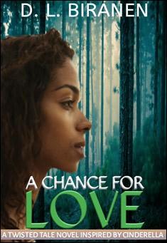A Chance For Love. By D. L. Biranen