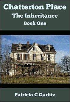 Chatterton Place: The Inheritance By Patricia C Garlitz
