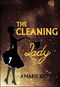The Cleaning Lady By Amaris Ricci