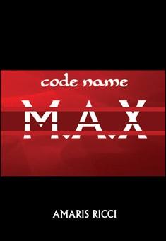 Code name M.A.X By Amaris Ricci
