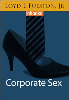 Corporate Sex by Loyd Fueston, Jr