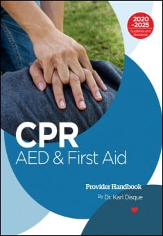 CPR, AED & First Aid Handbook. Dr. Karl Disque