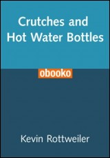 crutches-hot-water-bottles-rottweiler