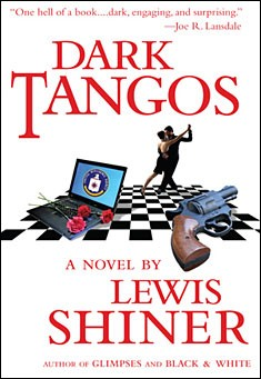 Dark Tangos by Lewis Shiner