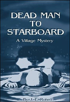 Dead Man to Starboard by J.E. Rohrer