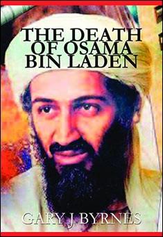 The Death of Osama bin Laden by Gary J Byrnes