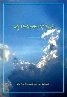 My Declaration Of Faith by Eriberto R. Badal