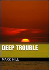 deep-trouble-mark-hill