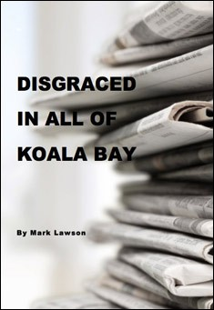 Disgraced in all of Koala Bay. By Mark Lawson