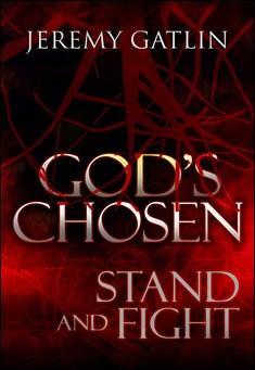 God's Chosen: Stand and Fight by Jeremy Gatlin
