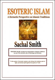 Esoteric Islam by Sachal Smith