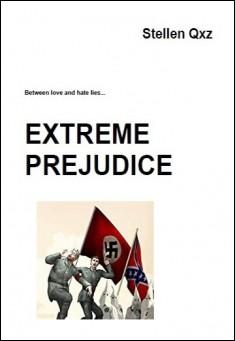 Extreme Prejudice. By Stellen Qxz
