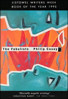 The Fabulists by Philip Casey