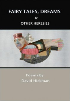 Cover for Fairy Tales, Dreams and other Heresies, by David Hickman