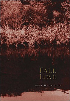 Fall Love by Anne Whitehouse