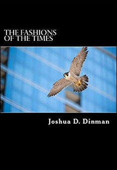 The Fashions of the Times by Joshua D. Dinman