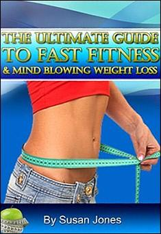 Faster Fitness and Effective Weight Loss by Susan Jones